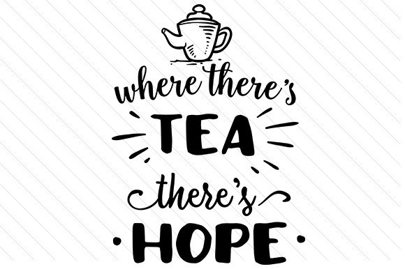 With Tea There Is Hope